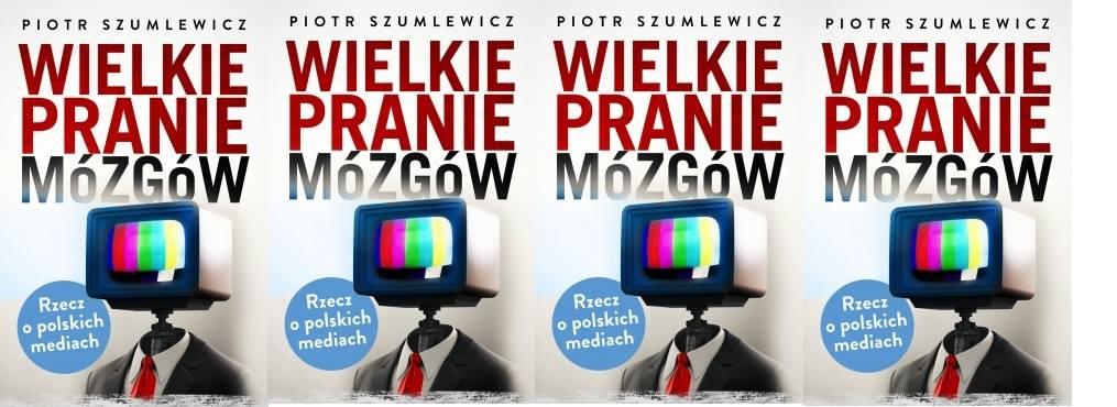 Szokujące tezy w książce Szumlewicza o mediach