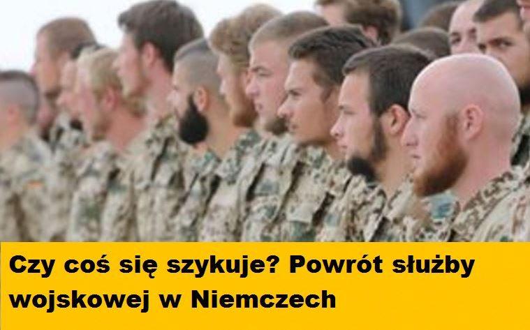 Najpierw apel o zapasy, teraz Niemcy przywracają obowiązkową służbę wojskową