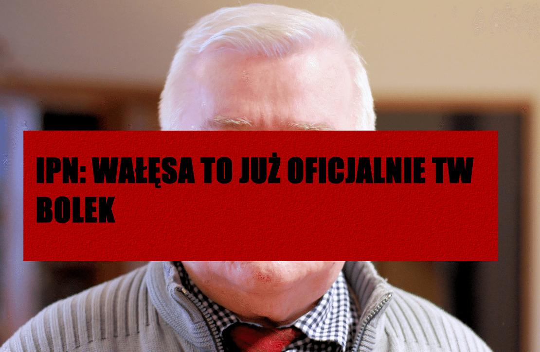 Z ostatniej chwili! IPN: Oficjalnie, Wałęsa to Bolek współpracujący z SB