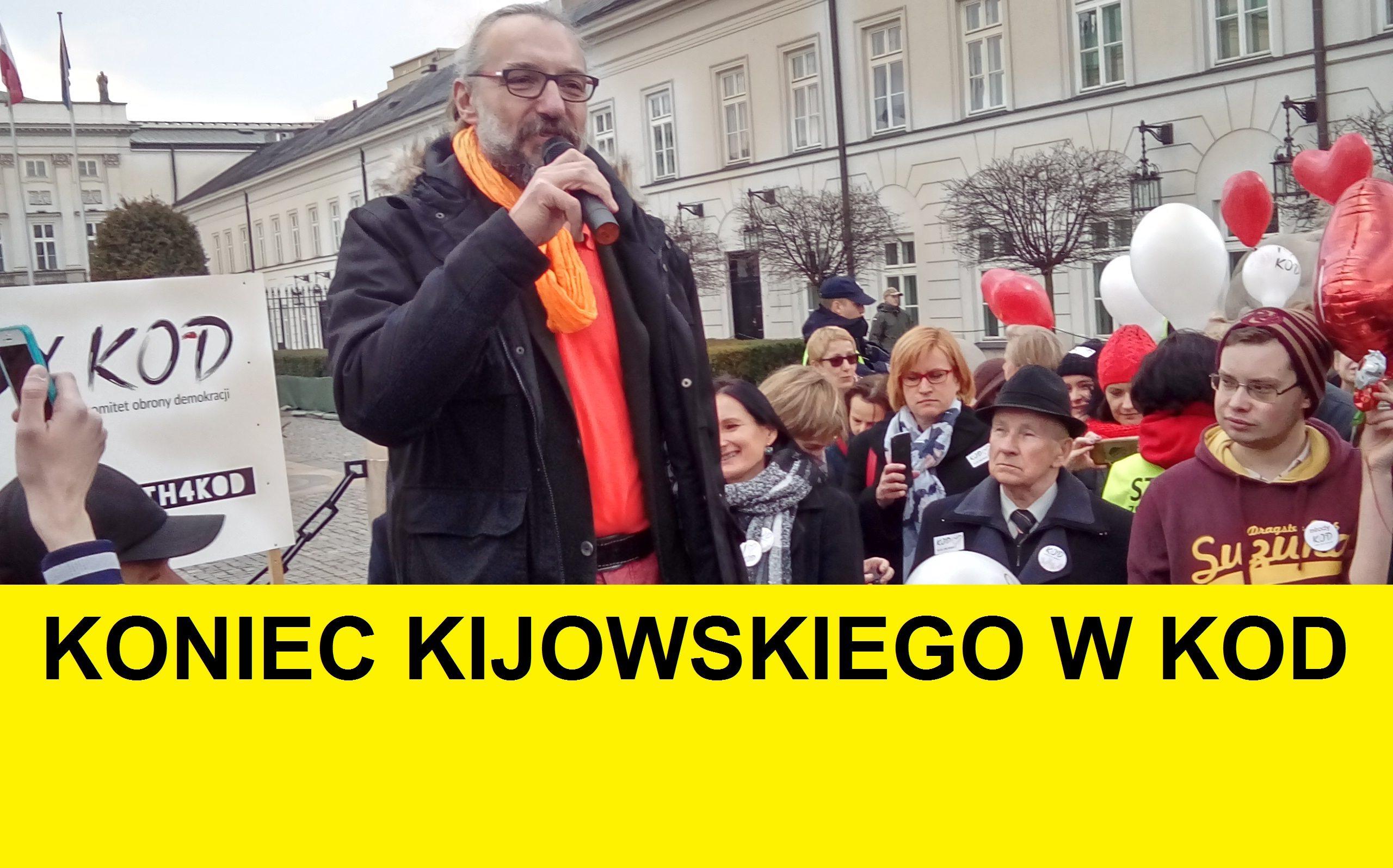 PILNE: To koniec Kijowskiego w KOD. Zarząd żąda jego natychmiastowej dymisji, ten wściekły wychodzi
