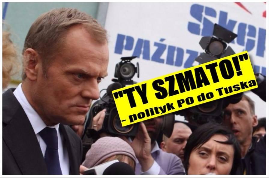 "Polityk PO do Tuska: ""Ty szmato!"""