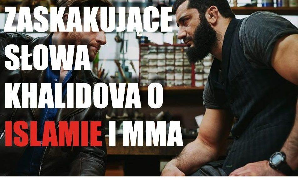 Zaskakujące słowa słowa Khalidova o islamie i MMA. Nawet jego rozmówca był w szoku