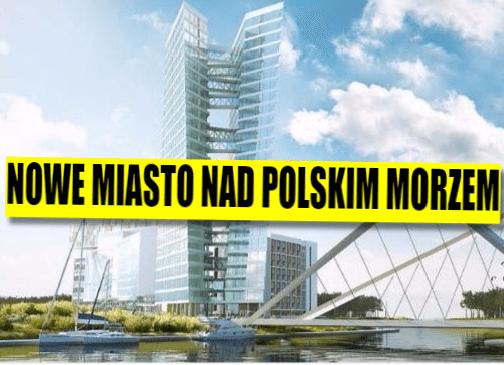 Powstaje nowe miasto nad polskim morzem. Gigantyczny, luksusowy projekt (zdjęcia)