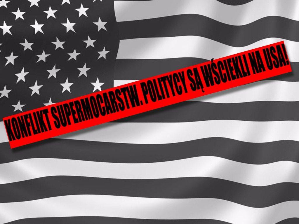 Konflikt supermocarstw. Politycy wpadli w furię po najnowszym odkryciu działań USA