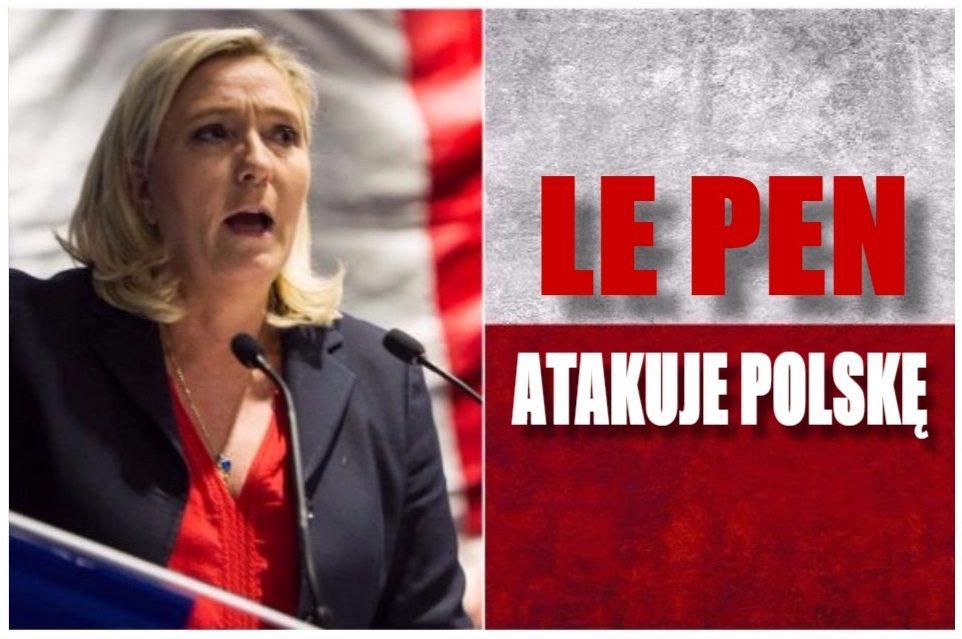 """Le Pen idzie na wojnę z Polską! """"Wygram, to zabiorę Polsce..."""""""