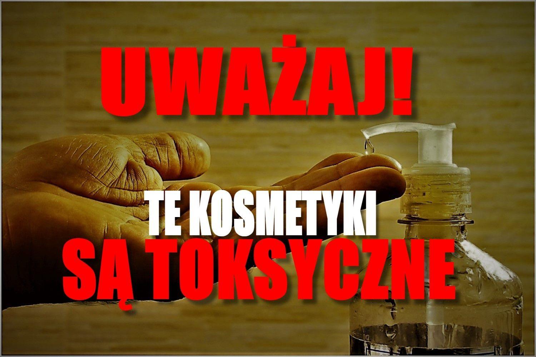 Toksyczne kosmetyki w polskich sklepach. Powodują bezpłodność! (LISTA)