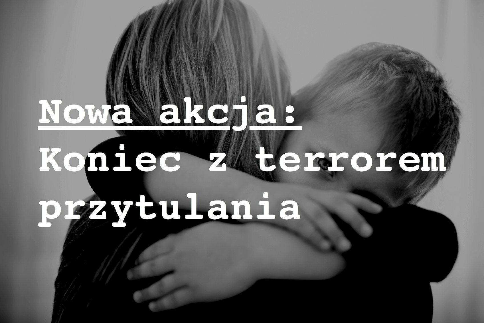 """Do Polski dotarła nowa, kontrowersyjna akcja z USA. Chcą """"skończyć z terrorem przytulania dzieci"""""""