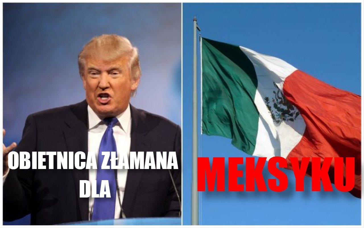 Nie do wiary! Trump oszukał wyborców na rzecz... Meksyku