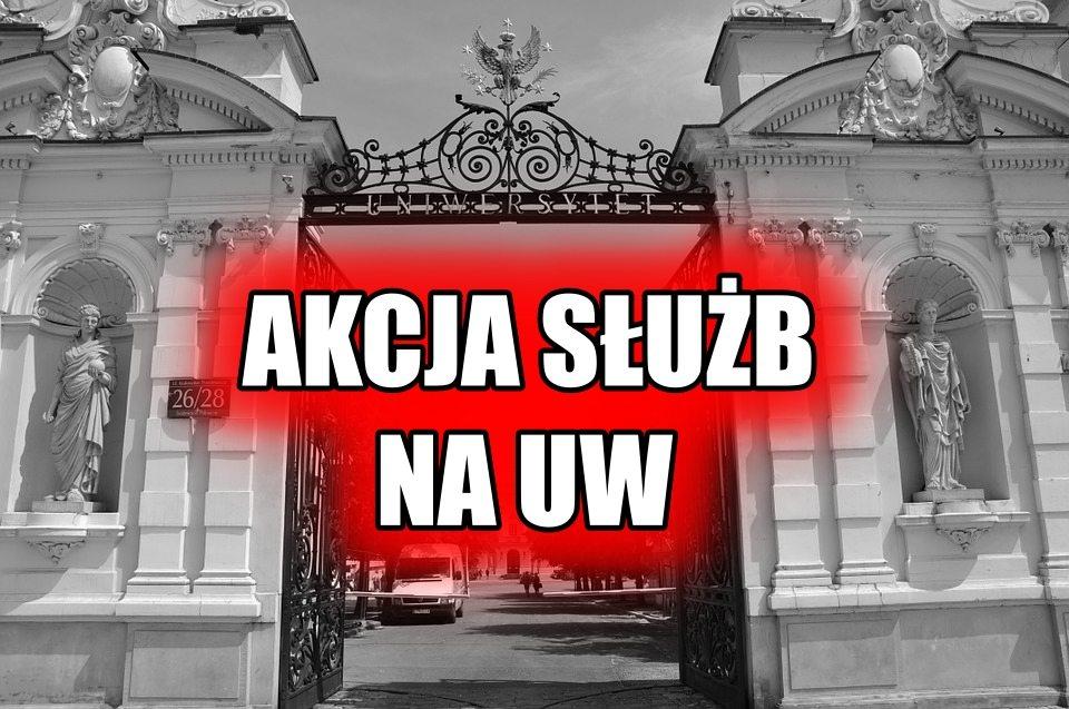 Co tam się dzieje?! Akcja służb na Uniwersytecie Warszawskim