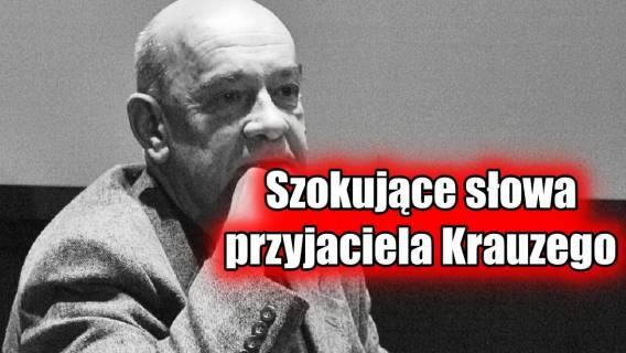 Przyjaciel Krauzego ujawnia: