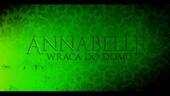 Annabelle wraca do domu. Kontynuacja horroru