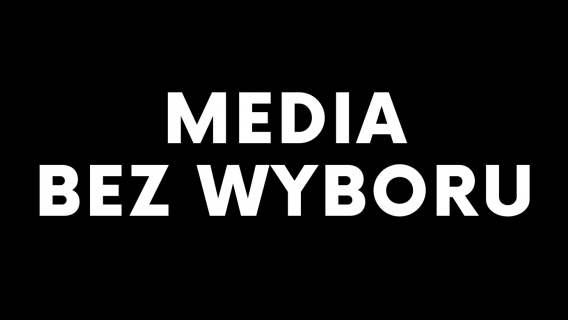 Media bez wyboru